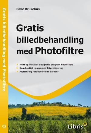 Gratis billedbehandling med Photofiltre af Palle Bruselius