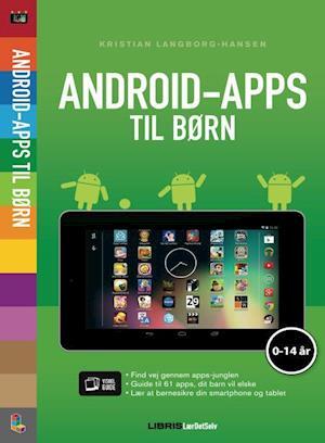 Bog hæftet Android-apps til børn af Kristian Langborg-Hansen