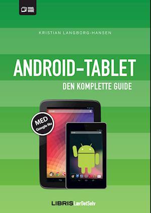 Android tablet - den komplette guide af Kristian Langborg Hansen