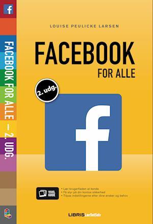 Facebook for alle - 2. udgave af Louise Peulicke Larsen