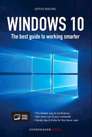 Windows 10 - a guide to working smarter af Sofus Rischel