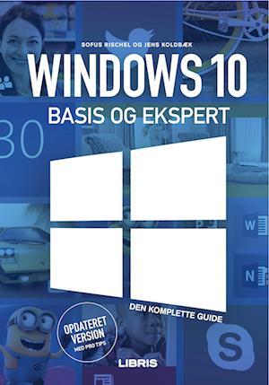 Windows 10 Bogen – Basis og ekspert af Jens Koldbæk Sofus Rischel