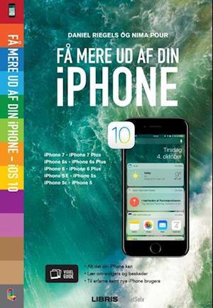 Bog, hæftet Få mere ud af din iPhone - iOS 10 af Daniel Riegels, Nima Pour