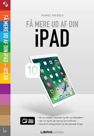 Få mere ud af din iPad – iOS 10