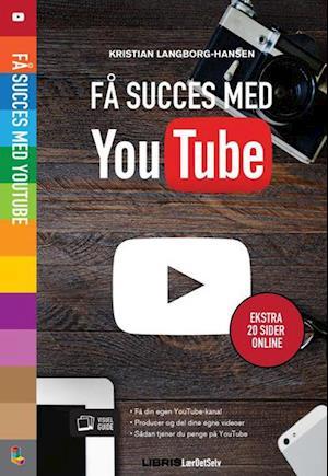 Bog hæftet Få succes med YouTube af Kristian Langborg-Hansen