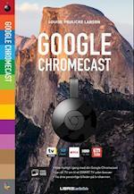 Google Chromecast (Lær det selv)