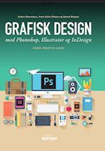 Grafisk design med Photoshop, Illustrator og InDesign af Anders Bennekou, Anne Sofie Olesen, Daniel Riegels