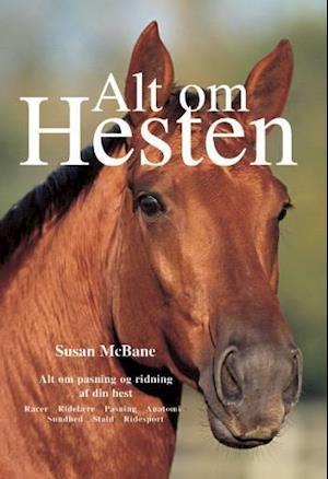 Bog indbundet Alt om hesten af Susan Mcbane