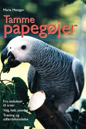 Bog, indbundet Tamme papegøjer af Maria Metzger