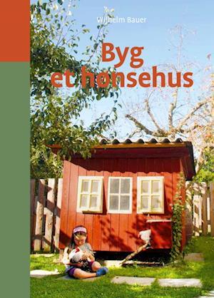 Bog indbundet Byg et hønsehus af Wilhelm Bauer
