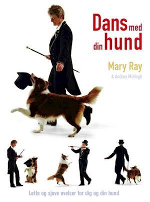 Dans med din hund af Mary Ray