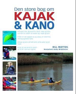 Den store bog om kajak og kano af Bill Mattos