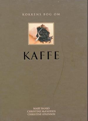 Kokkens bog om KAFFE af Mary Banks