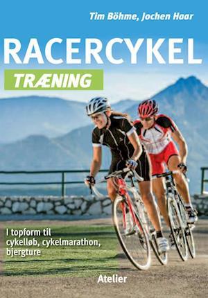 Bog, hæftet Racercykel træning af Jochen Haar, Tim Böhme