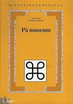 På museum (Historieformidling, nr. 6)