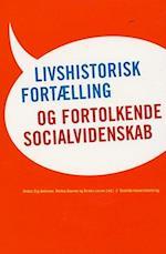 Livshistorisk fortælling og fortolkende socialvidenskab