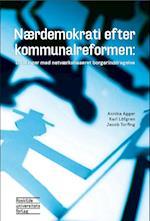 Nærdemokrati efter kommunalreformen af Jacob Torfing, Annika Agger, Karl Löfgren
