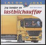 Jeg kender en lastbilchauffør (Læs om jobs)