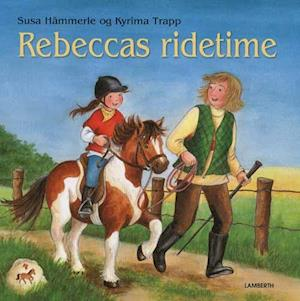 Bog indbundet Rebeccas ridetime af Susa Hämmerle