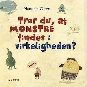 Bog indbundet Tror du at monstre findes i virkeligheden? af Manuela Olten