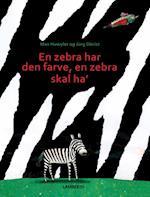 En zebra har den farve en zebra skal ha'