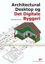 Architectural Desktop og Det Digitale Byggeri