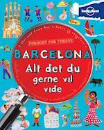 Barcelona - alt det du gerne vil vide (Forbudt for Voksne)