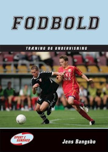 Fodbold. Træning og Undervisning af Jens Bangsbo