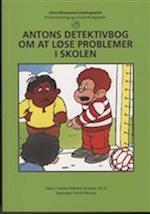Antons detektivbog om at løse problemer i skolen (Dina Dinosaurus træningsserie)