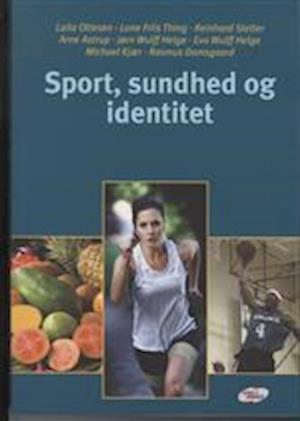 Bog, ukendt format Sport, sundhed og identitet af Laila Ottesen, Arne Astrup, Eva Wulff Helge