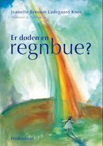Er døden en regnbue?