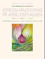 Stresshåndtering på arbejdspladsen af Marianne Boje Andersen