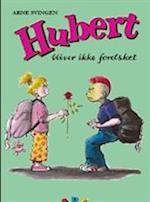 Hubert bliver ikke forelsket (Hubert)