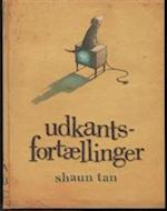 Udkantsfortællinger af Shaun Tan