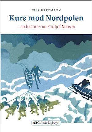 Bog, indbundet Kurs mod Nordpolen af Nils Hartmann