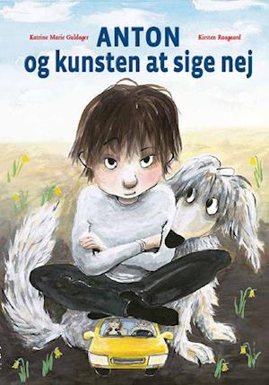 Bog, indbundet Anton og kunsten at sige nej af Katrine Marie Guldager, Kirsten Raagaard