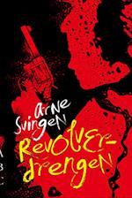 Revolverdrengen af Arne Svingen