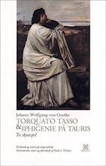 Torquato Tasso & Iphigenie på Tauris