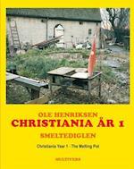 Christiania år 1 - smeltediglen