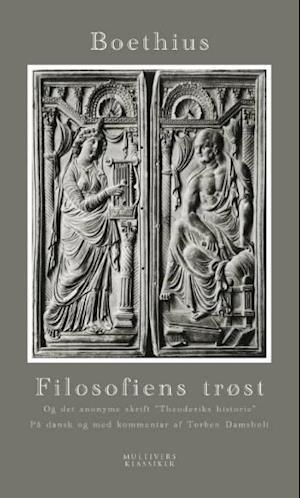 Bog, hæftet Filosofiens trøst. og det anonyme skrift Theoderiks historie af Anicius Manlius Severinus Boethius