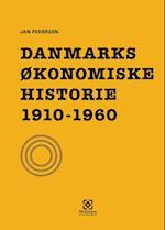 Danmarks økonomiske historie. 1910-1960 (Danmarks økonomiske historie)