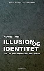 Noget om illusion og identitet. set i et psykospirituelt perspektiv