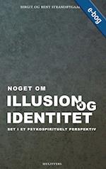 Noget om illusion og identitet