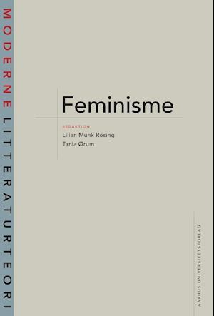 Bog, hæftet Feminisme af Tania Ørum, Lilian Munk Rösing