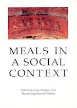 Meals in a Social Context (Aarhus studies in Mediterranean antiquity, nr. 1)