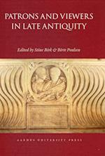 Patrons and viewers in late antiquity (Aarhus studies in Mediterranean antiquity, nr. 10)