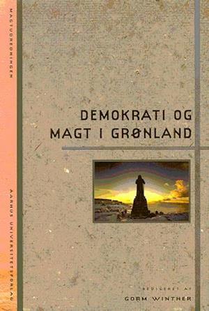 Bog, hæftet Demokrati og magt i Grønland af Gorm Winther