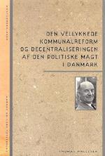 Den vellykkede kommunalreform og decentraliseringen af den politiske magt i Danmark (Magtudredningen)