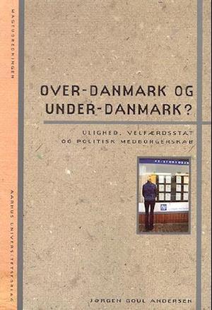 Bog, hæftet Over-Danmark og under-Danmark? af Jørgen Goul Andersen