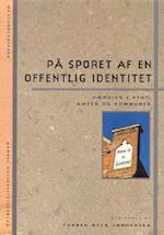 På sporet af en offentlig identitet - værdier i stat, amter og kommuner (Magtudredningen)